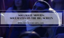 Soulmate Movies: Soulmates on the Big Screen