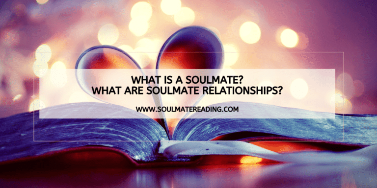 What is a Soulmate? What are Soulmate Relationships?