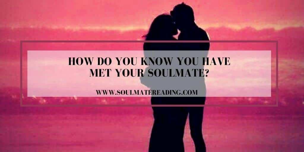 How Do You Know You Have Met Your Soulmate?