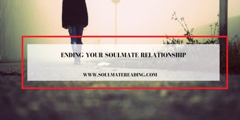 Ending Your Soulmate Relationship