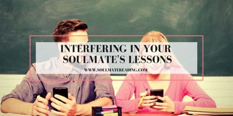 Interfering in Your Soulmate's Lessons