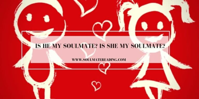 Is He My Soulmate? Is She My Soulmate?