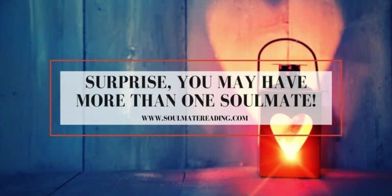 Surprise, You May Have More Than One Soulmate!