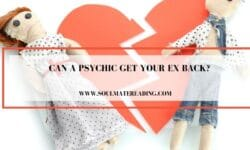 Can a Psychic Get Your Ex Back?