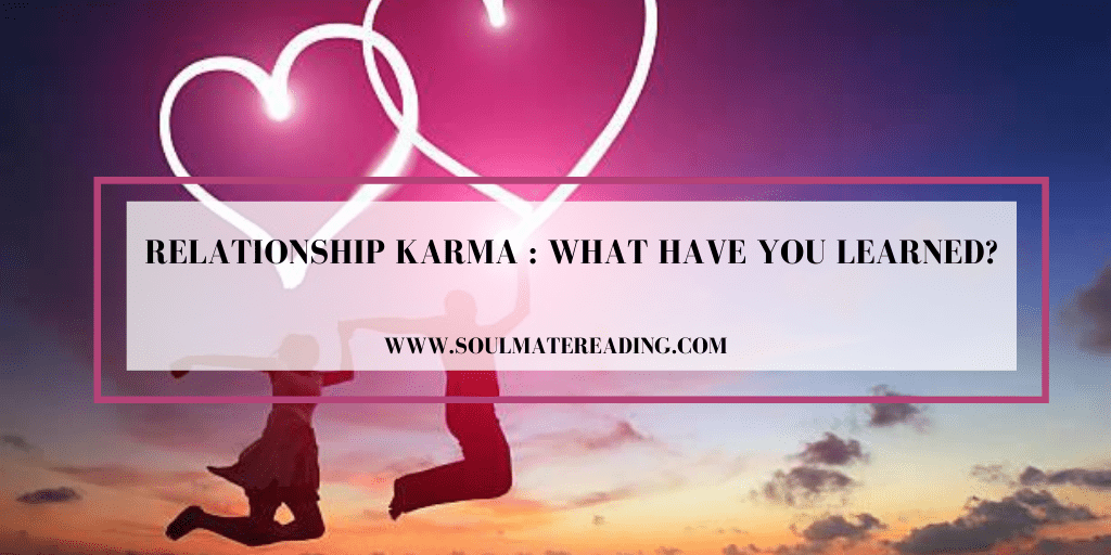 Relationship Karma : What Have You Learned?