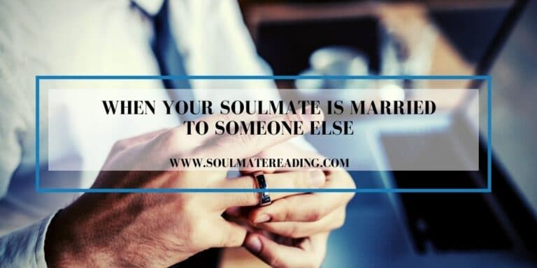 But my i met he is married soulmate Is Your