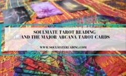 Soulmate Tarot Reading and the Major Arcana Tarot Cards