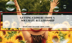 Getting Closure from a Soulmate Relationship