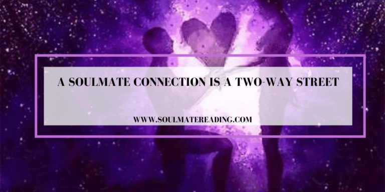 A Soulmate Connection is a Two-way Street