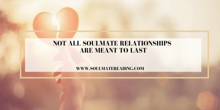 Not All Soulmate Relationships are Meant to Last