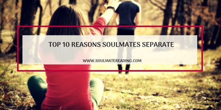 Top 10 Reasons Soulmates Separate