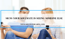 Signs Your Soulmate is Seeing Someone Else