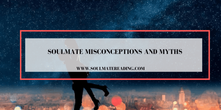 Soulmate Misconceptions and Myths