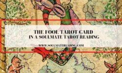 The Fool Tarot Card in a Soulmate Tarot Reading