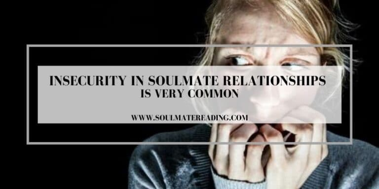 Insecurity in Soulmate Relationships is Very Common