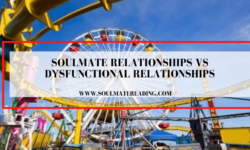 Soulmate Relationships vs Dysfunctional Relationships