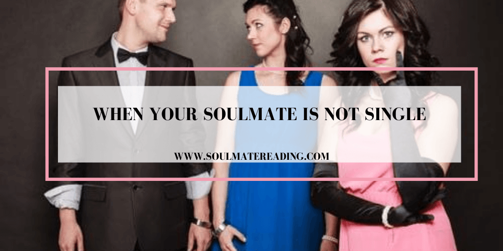 When Your Soulmate is not Single