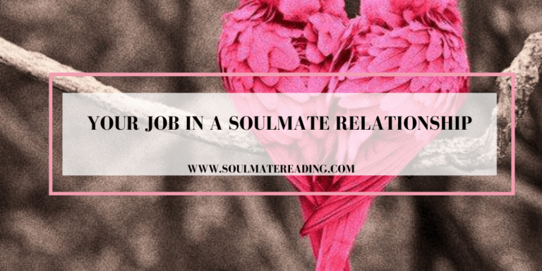 Your Job in a Soulmate Relationship