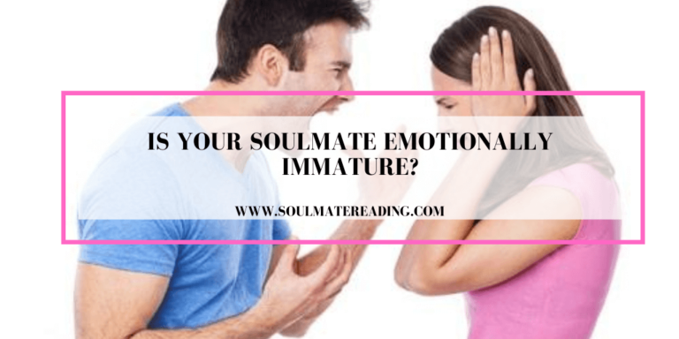 Is Your Soulmate Emotionally Immature?