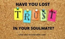 Have You Lost Trust in Your Soulmate?
