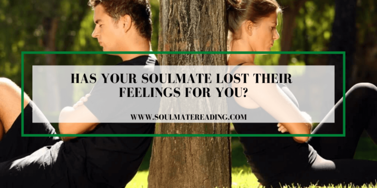 Has Your Soulmate Lost Their Feelings for You?