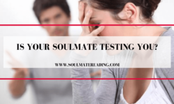 Is Your Soulmate Testing you