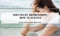 Soulmate Depression: How To Survive