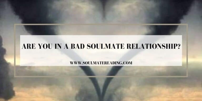 Are You in a Bad Soulmate Relationship?