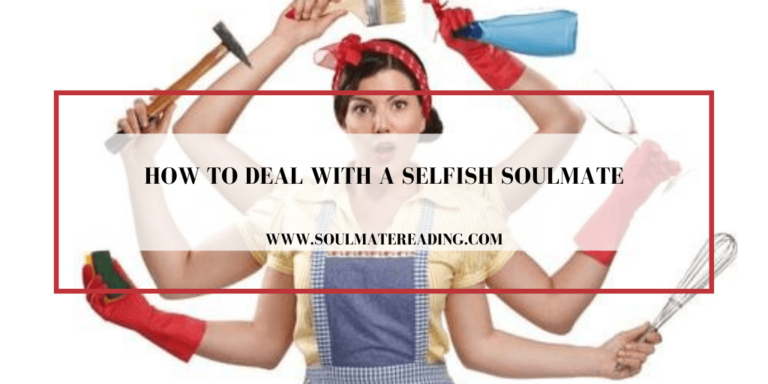 How to Deal with a Selfish Soulmate