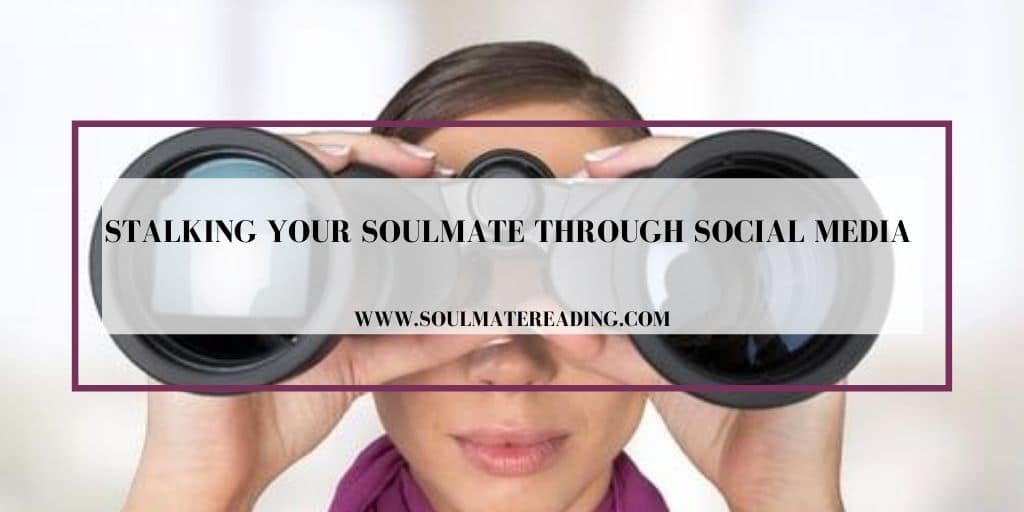 Stalking Your Soulmate Through Social Media