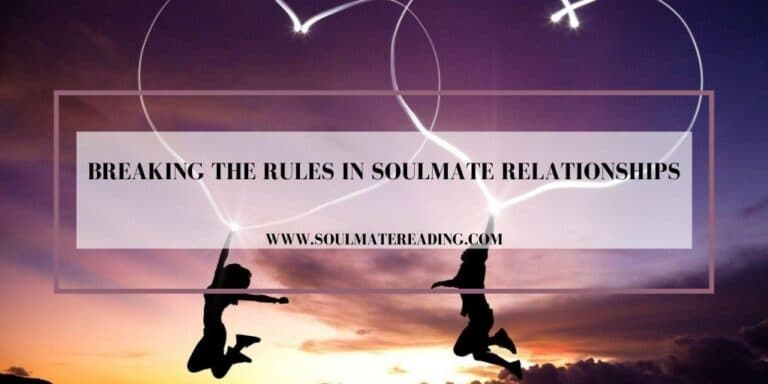Breaking the Rules in Soulmate Relationships