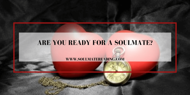 Are You Ready for a Soulmate?