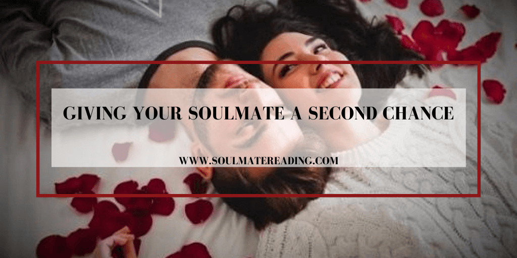 Giving Your Soulmate a Second Chance