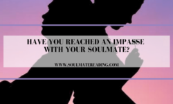 Have You Reached an Impasse With Your Soulmate?