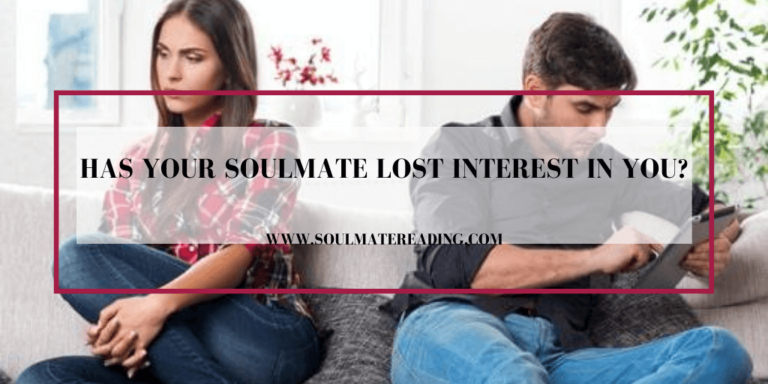 Has Your Soulmate Lost Interest in You?