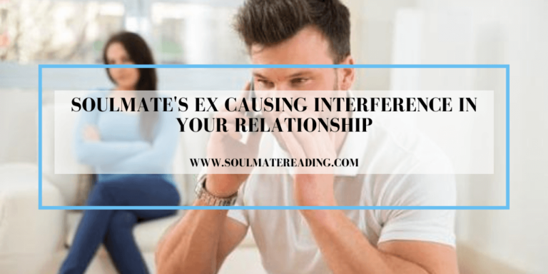 Soulmate's Ex Causing Interference in Your Relationship
