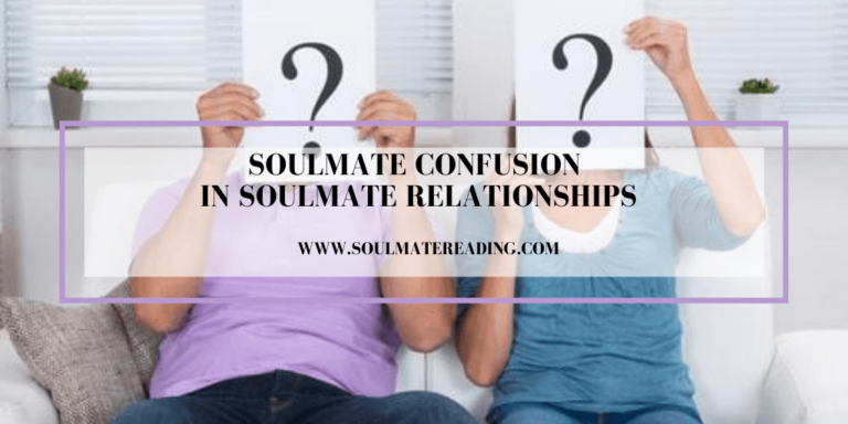 Soulmate Confusion in Soulmate Relationships