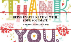 Being Unappreciative With Your Soulmate