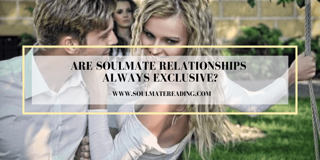 Are Soulmate Relationships Always Exclusive?