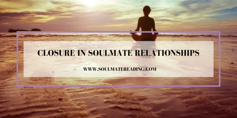 Closure in Soulmate Relationships