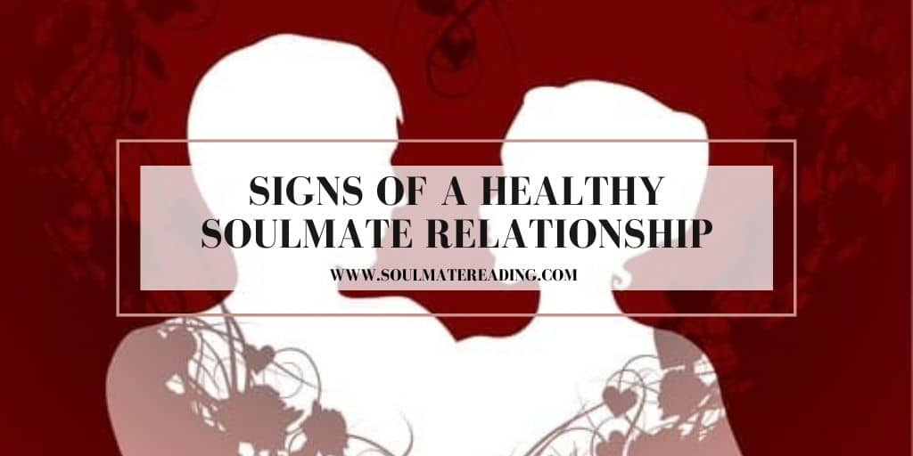 Signs of a Healthy Soulmate Relationship