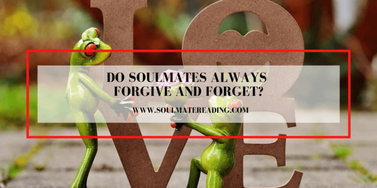 Do Soulmates Always Forgive and Forget?