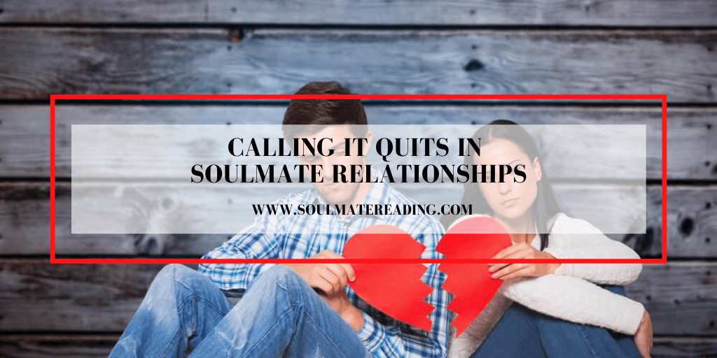 Calling it Quits in Soulmate Relationships