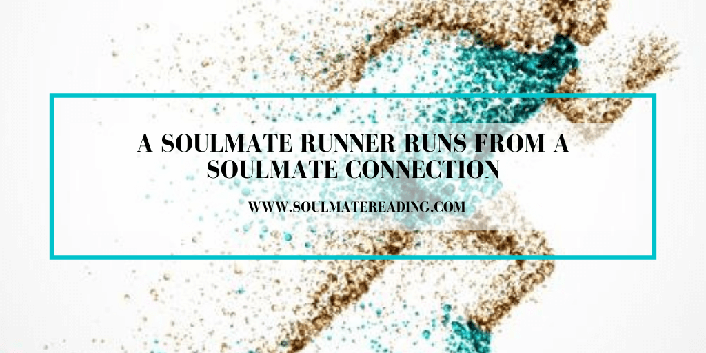 A Soulmate Runner Runs From a Soulmate Connection