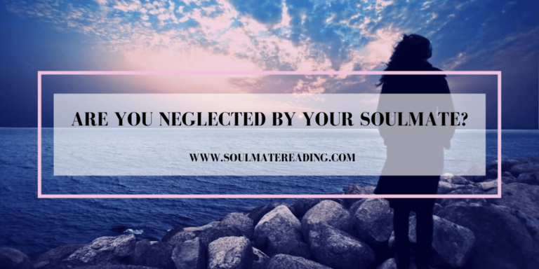 Are You Neglected By Your Soulmate?