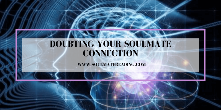 Doubting Your Soulmate Connection