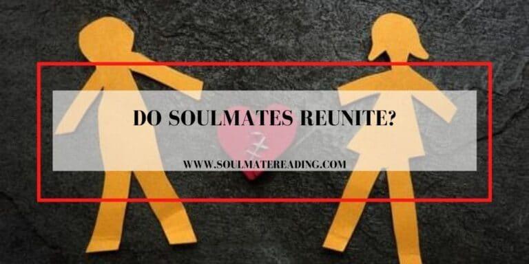 Do soulmates reunite?