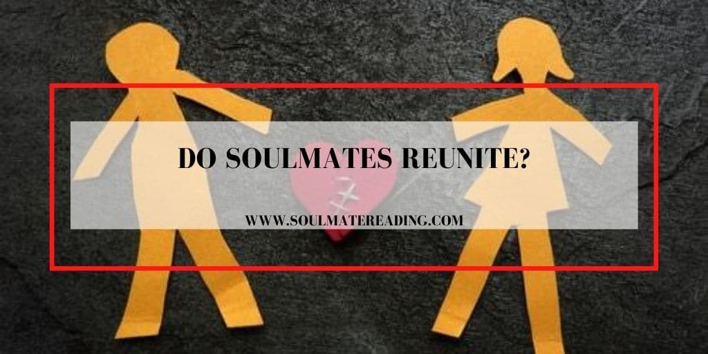 Do soulmates reunite?