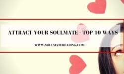Attract Your Soulmate - Top 10 Ways