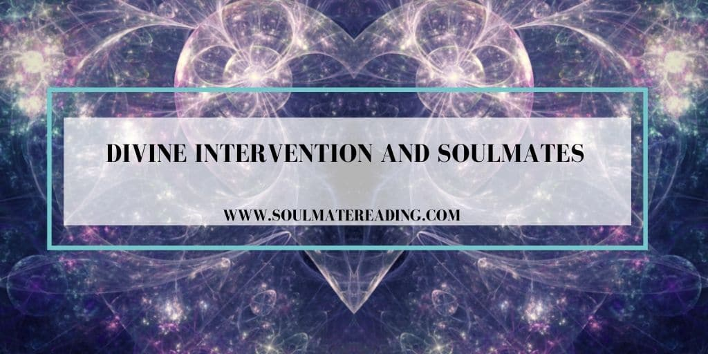 Divine Intervention and Soulmates